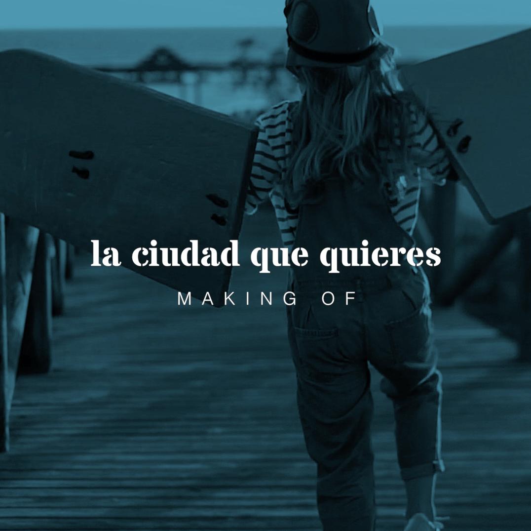 making of / la ciudad que quieres.